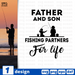 Father and son fishing partners for life SVG vector bundle - Svg Ocean