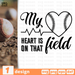 My heart is on that field SVG vector bundle - Svg Ocean