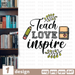 Free Teach love inspire quote SVG printable cut file Teach love inspire - Svg Ocean