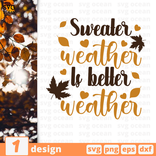 Sweater weather  Is better weather SVG vector bundle - Svg Ocean