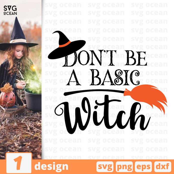 Don't be a basic witch SVG vector bundle - Svg Ocean