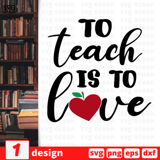 To teach is to love SVG vector bundle - Svg Ocean