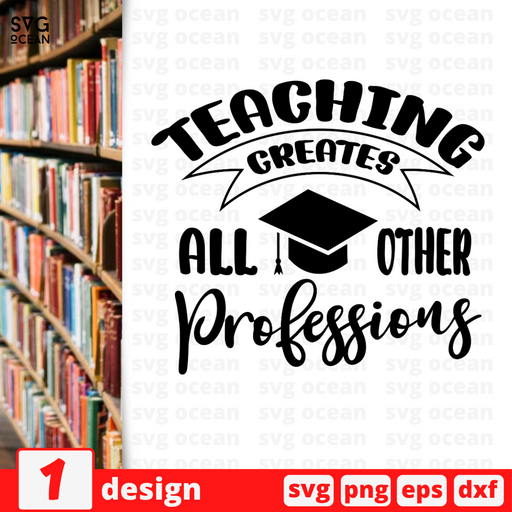 Teaching creates all other professions SVG vector bundle - Svg Ocean