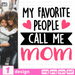 My favorite people call me mom SVG vector bundle - Svg Ocean