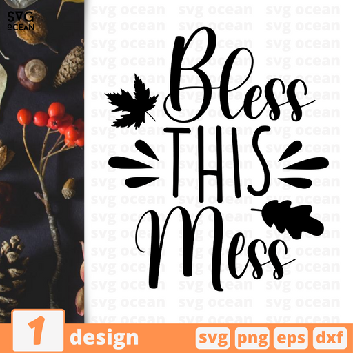 Bless this mess SVG vector bundle - Svg Ocean