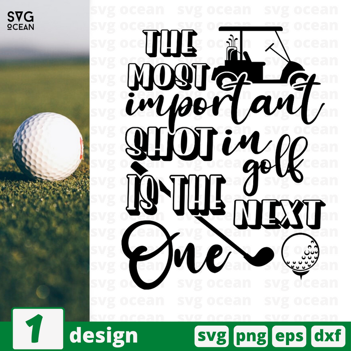 The most important shot in golf is the next one SVG vector bundle - Svg Ocean