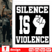 Silence is Violence SVG vector bundle - Svg Ocean