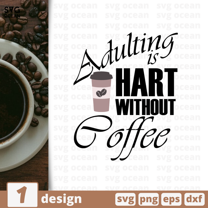 Adulting is hart without coffeeSVG bundle - Svg Ocean