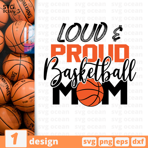 Loud & Proud Basketball Mom SVG vector bundle - Svg Ocean