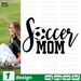 Soccer mom SVG vector bundle - Svg Ocean