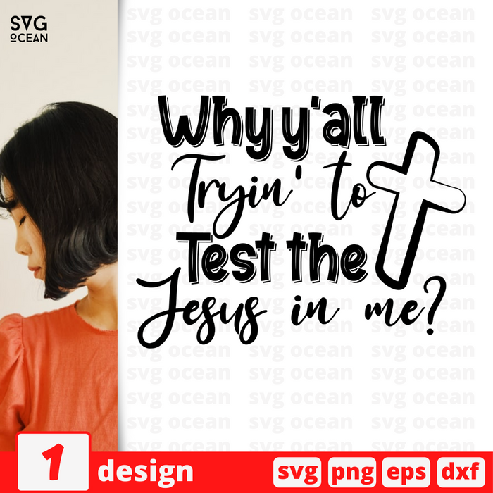 Why y'all Tryin to Test the Jesus in me SVG vector bundle - Svg Ocean