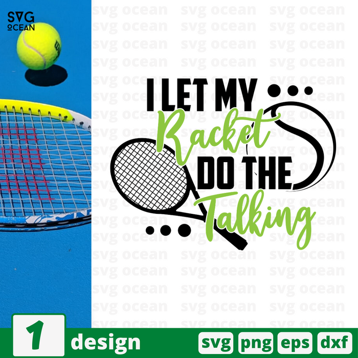 I let my racket Do the talking SVG vector bundle - Svg Ocean