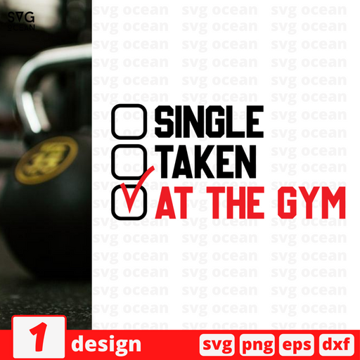 Single Taken At the gym SVG vector bundle - Svg Ocean