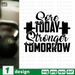 Sore today Stronger tomorrow SVG vector bundle - Svg Ocean