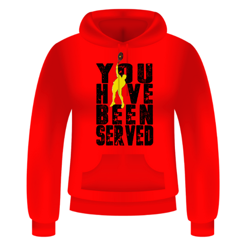 Unisex Hoodie  - Black You Have Been Served