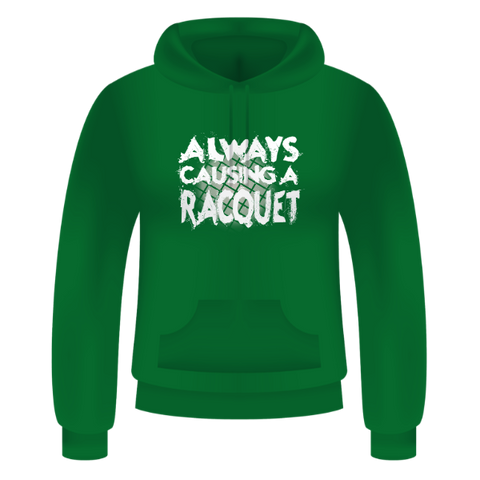 Unisex Hoodie  - White Always Causing A Racquet