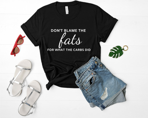 Don't Blame The Fats Short-Sleeve Unisex T-Shirt (White print)