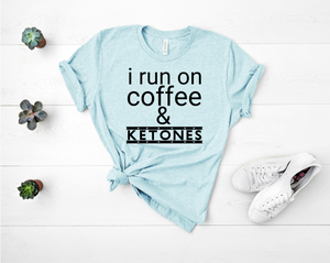 I Run On Coffee And Ketones Short-Sleeve Unisex T-Shirt (Black print)
