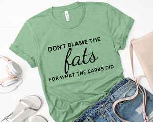 Don't Blame The Fats Short-Sleeve Unisex T-Shirt (Black print)
