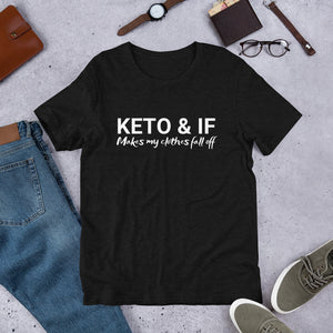 Keto & IF makes my clothes fall off Short-Sleeve Unisex T-Shirt (White print)