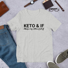 Load image into Gallery viewer, Keto & IF Makes My Clothes Fall Off Short-Sleeve Unisex T-Shirt (Black print)