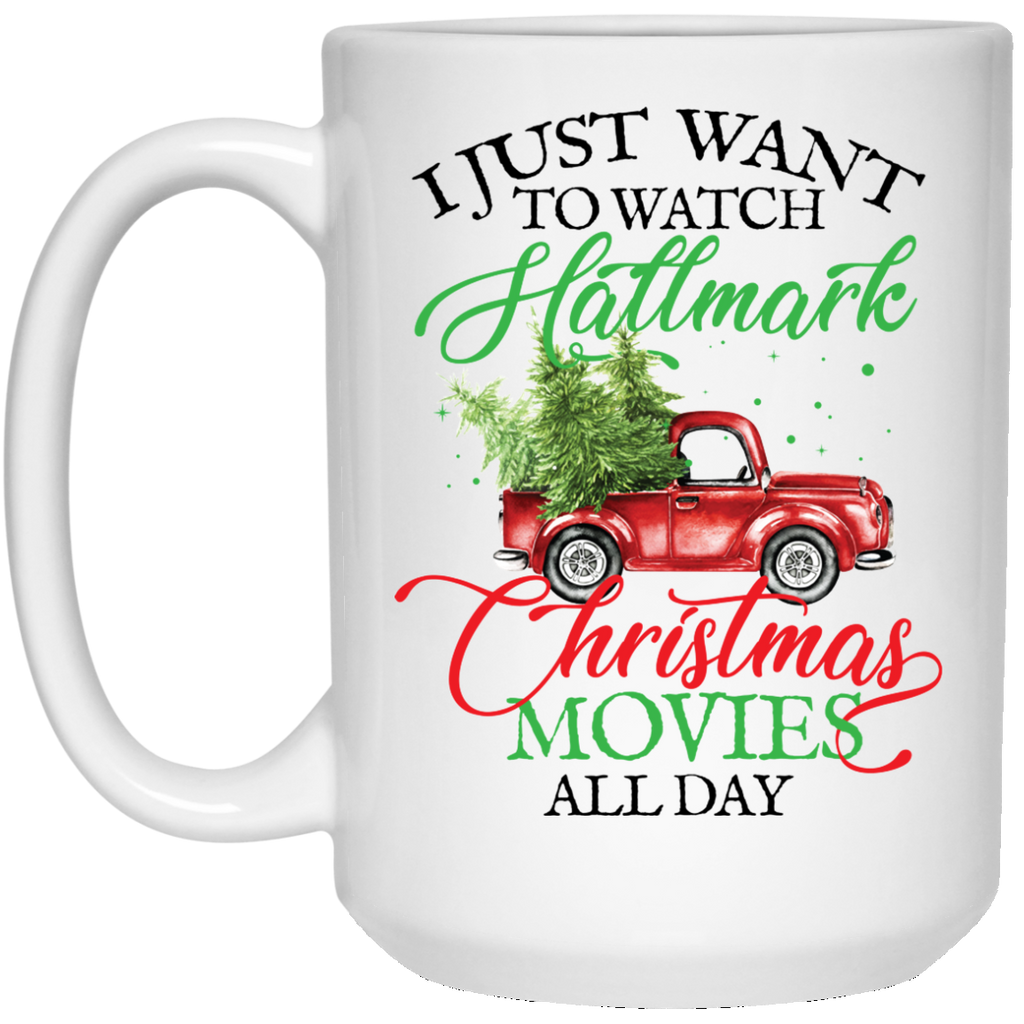 AGR I Just Want To Watch Hallmark Christmas Movies All Day Coffee Mug