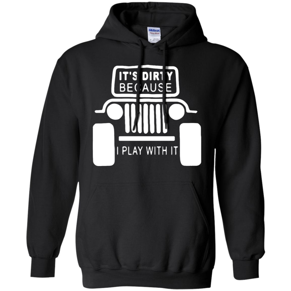 Jeep It's Dirty Because I Play With It Shirt - teehog.com