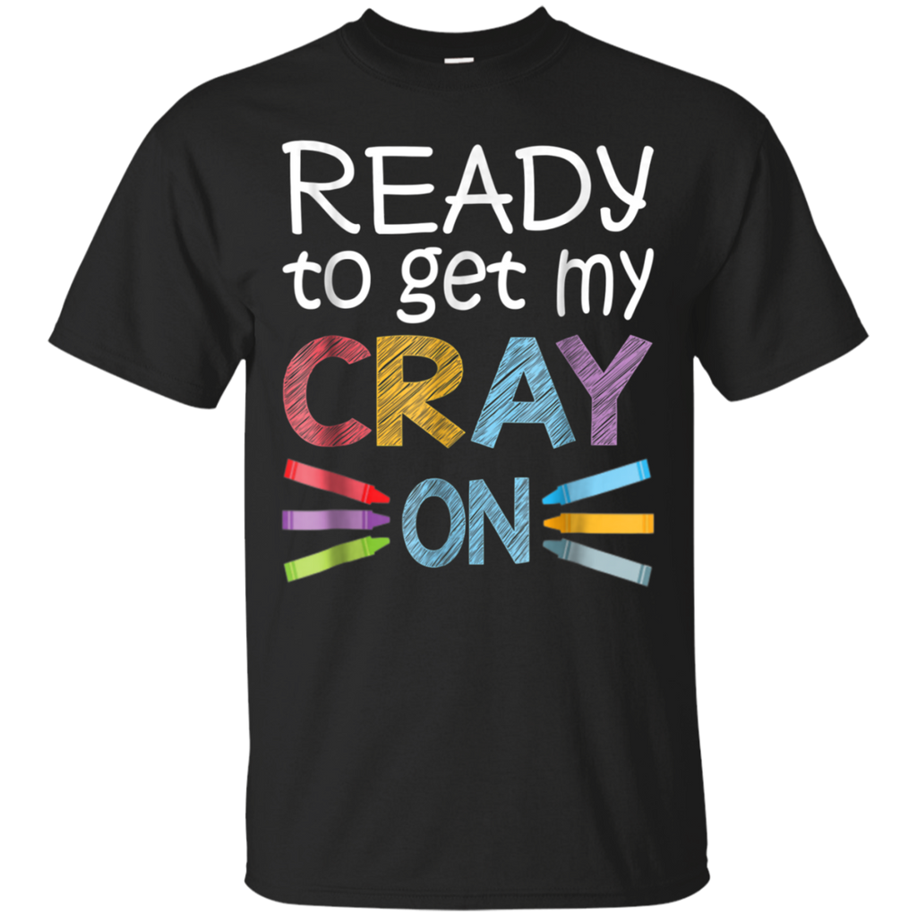 AGR Back to School Shirt - Ready to Get my Cray On Kindergarten