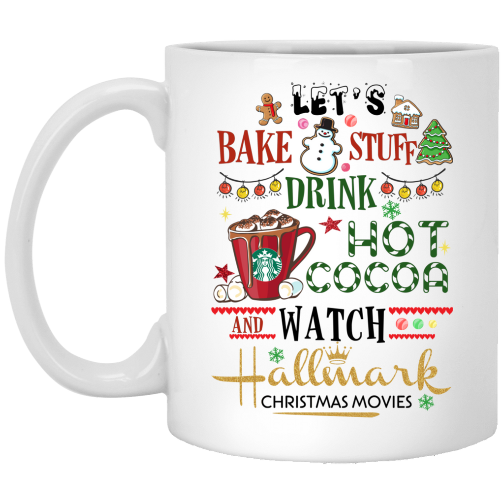AGR Let's bake stuff drink hot cocoa and watch Hallmark Christmas movies mugs