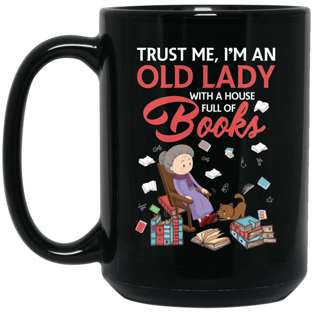 AGR Trust Me I'm An Old Lady With A House Full Of Book Coffee Mug