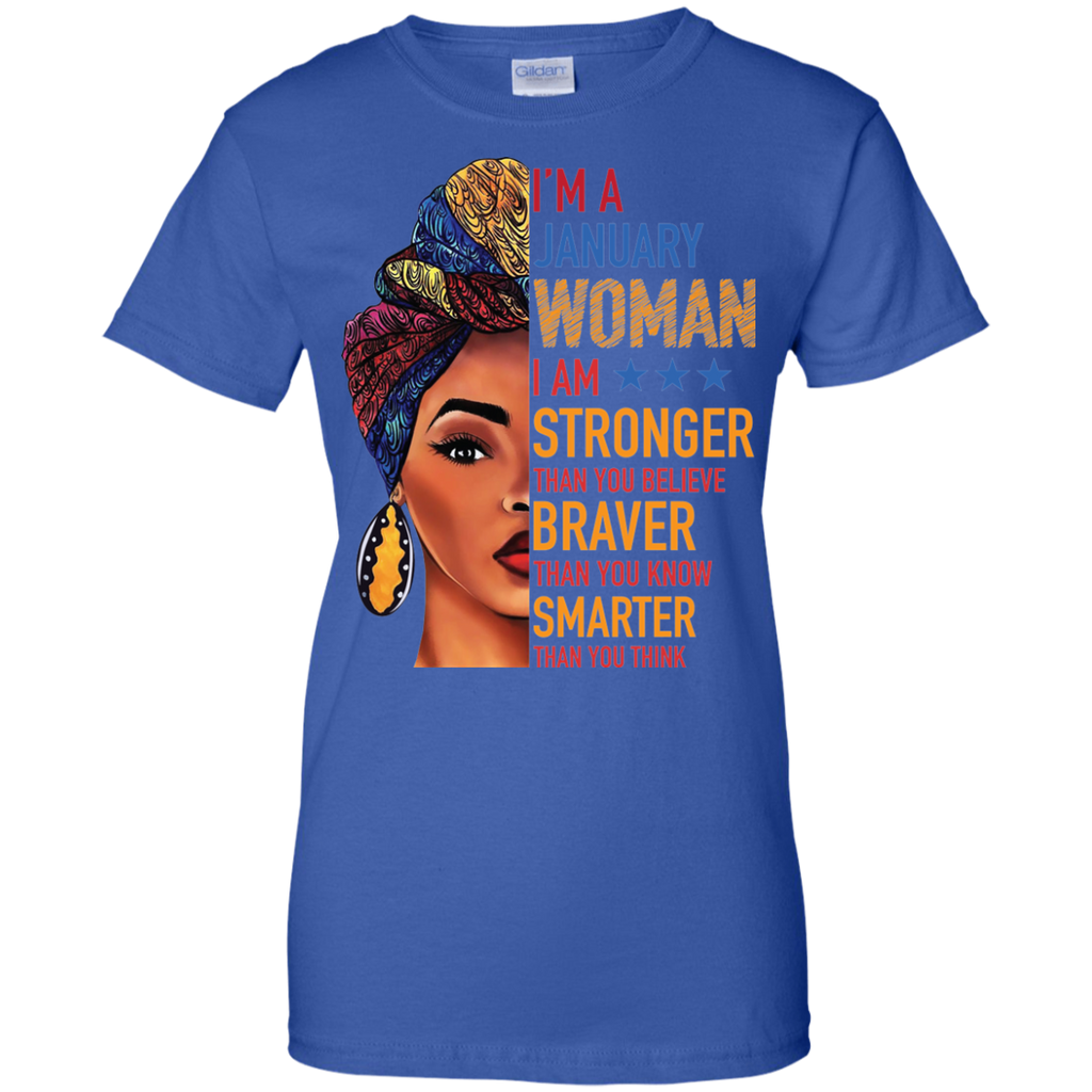 AGR Duku Queen-I'm a january woman I am stronger than you believe shirt