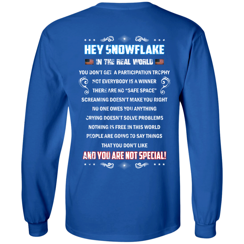 AGR Hey Snowflake In The Real World You Don't Get A Participation Trophy Shirt