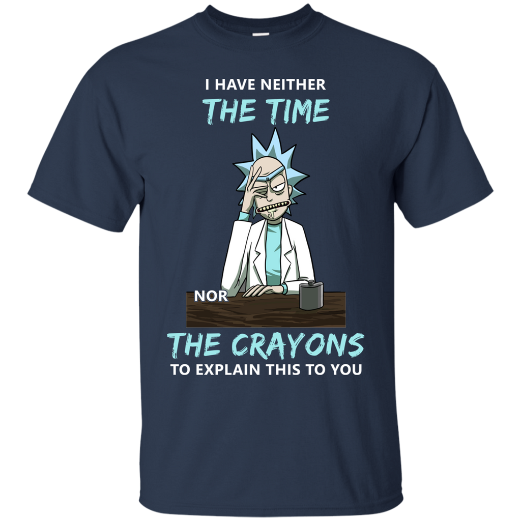 AGR Rick and Morty: I have neither the time nor the crayons shirt