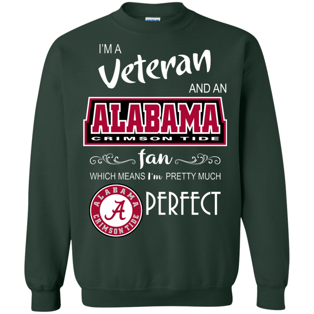 AGR I'm a Veteran and an Alabama fan which means I'm pretty much perfect shirt
