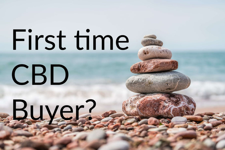 First time CBD Buyer? Top 5 things a first time CBD buyer needs to know!