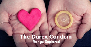 The Durex condom range explored