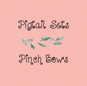 Pigtail Sets & Pinch Bows