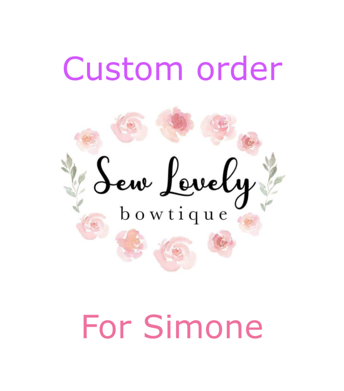 Custom Order for Simone