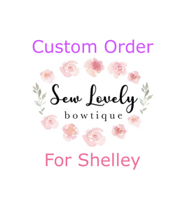 Custom Order for Shelley