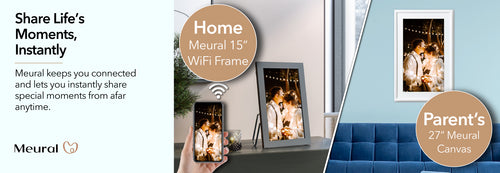 Share life's moments instantly with Meural Smart canvases - Anytime, Anywhere