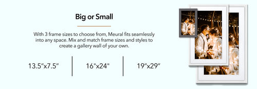 Big or Small - Meural Smart Art canvases come in a range of sizes from 15