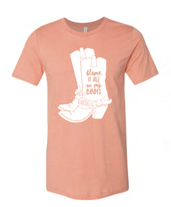 Blame It All on My Boots Tee
