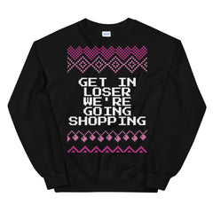 Get In Loser We're Going Shopping Mean Girls Christmas Sweater