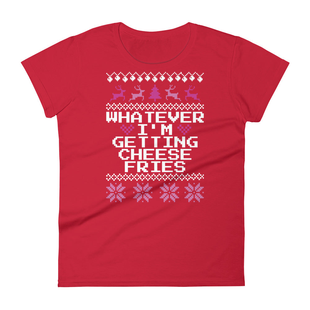 Whatever I'm Getting Cheese Fries Christmas Tee | Tipsy Aunt