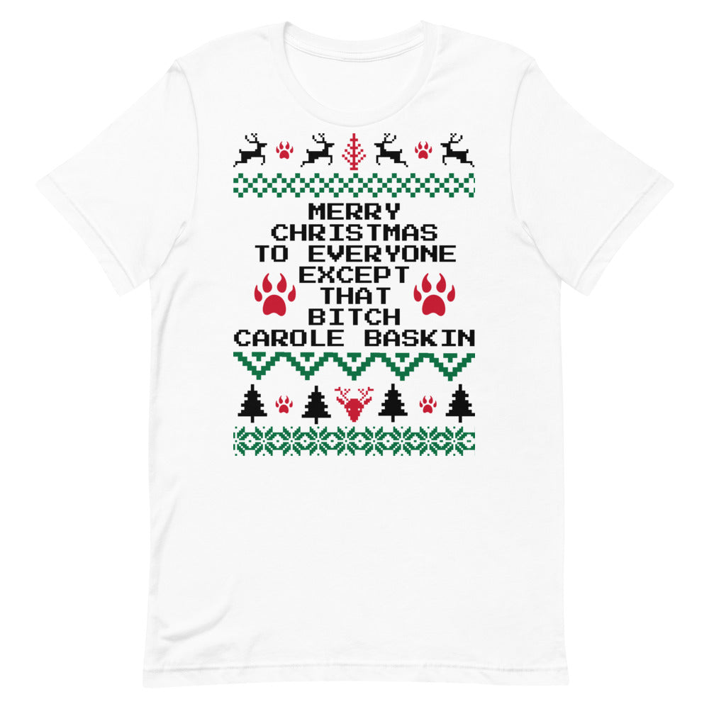 Tiger King Joe Exotic Merry Christmas To Everyone Except That Bitch, Carole Baskin Tee | Tipsy Aunt