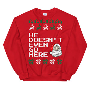 He Doesn't Even Go Here Christmas Sweater
