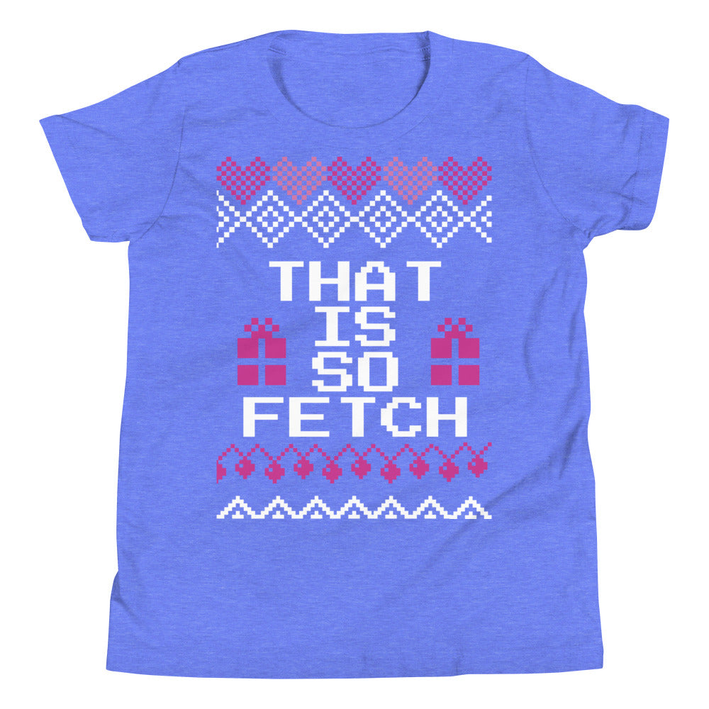 That is So Fetch Youth Christmas Tee | Fetchonista