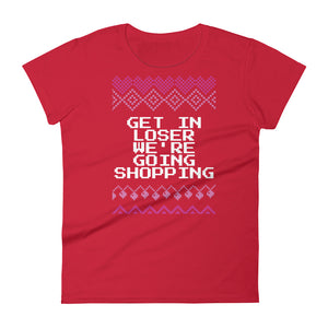 Mean Girls Get In Loser We're Going Shopping Christmas Tee | Fetchonista