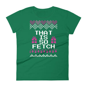 That is So Fetch Christmas Tee | Tipsy Aunt
