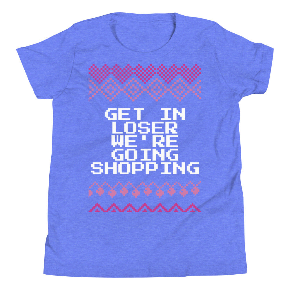 Get in Loser We're Going Shopping Youth Christmas Tee | Fetchonista